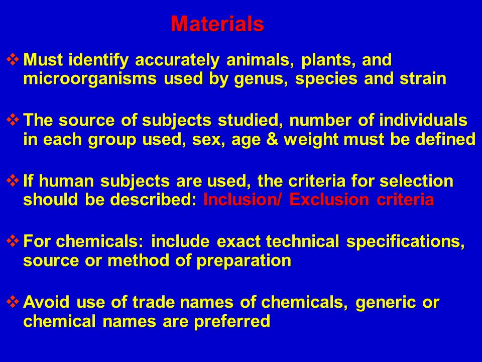Materials Must identify accurately animals, plants, and microorganisms used by genus, species and strain.