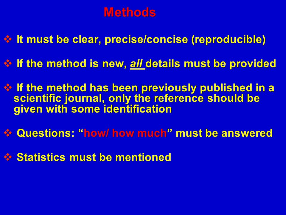 Methods It must be clear, precise/concise (reproducible)