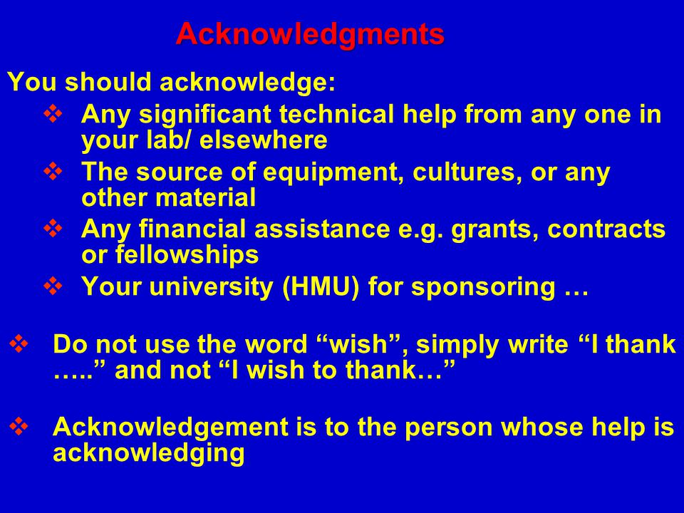 Acknowledgments You should acknowledge: