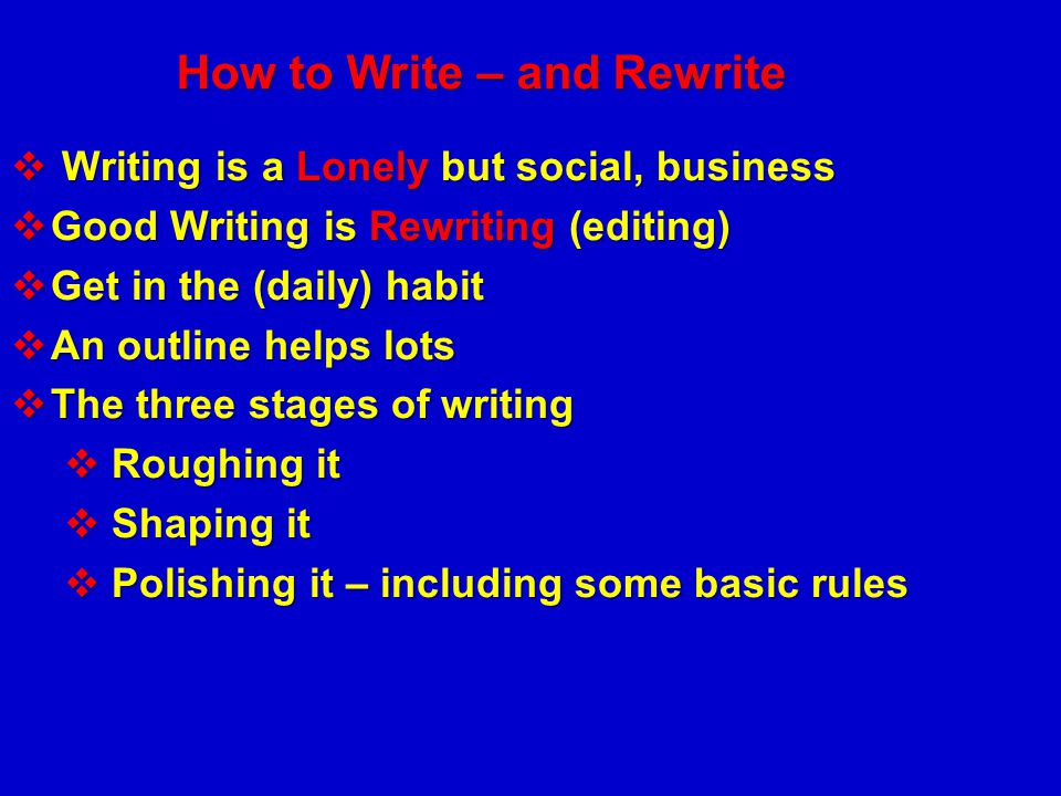 How to Write – and Rewrite