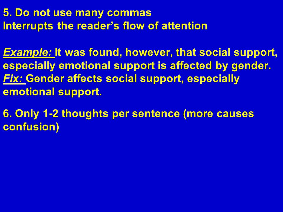 6. Only 1-2 thoughts per sentence (more causes confusion)