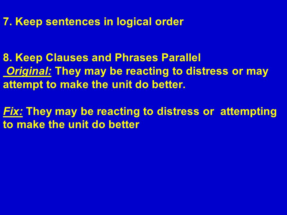 7. Keep sentences in logical order