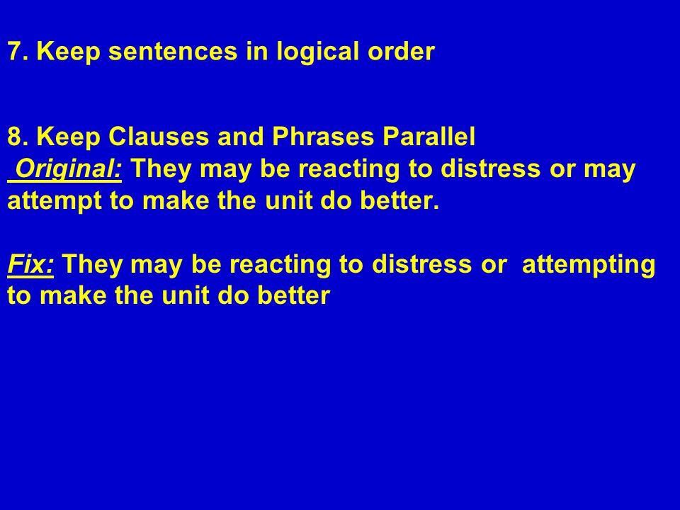 7. Keep sentences in logical order