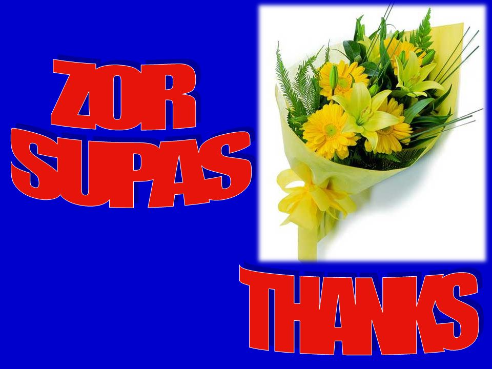 ZOR SUPAS THANKS