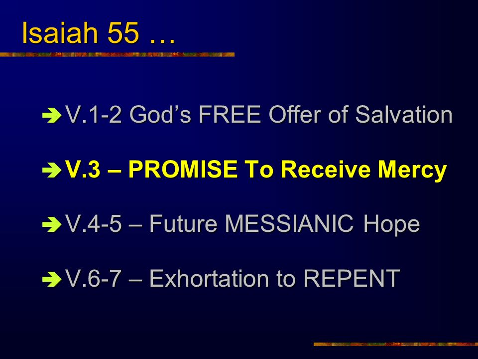 Isaiah 55 … V.1-2 God's FREE Offer of Salvation