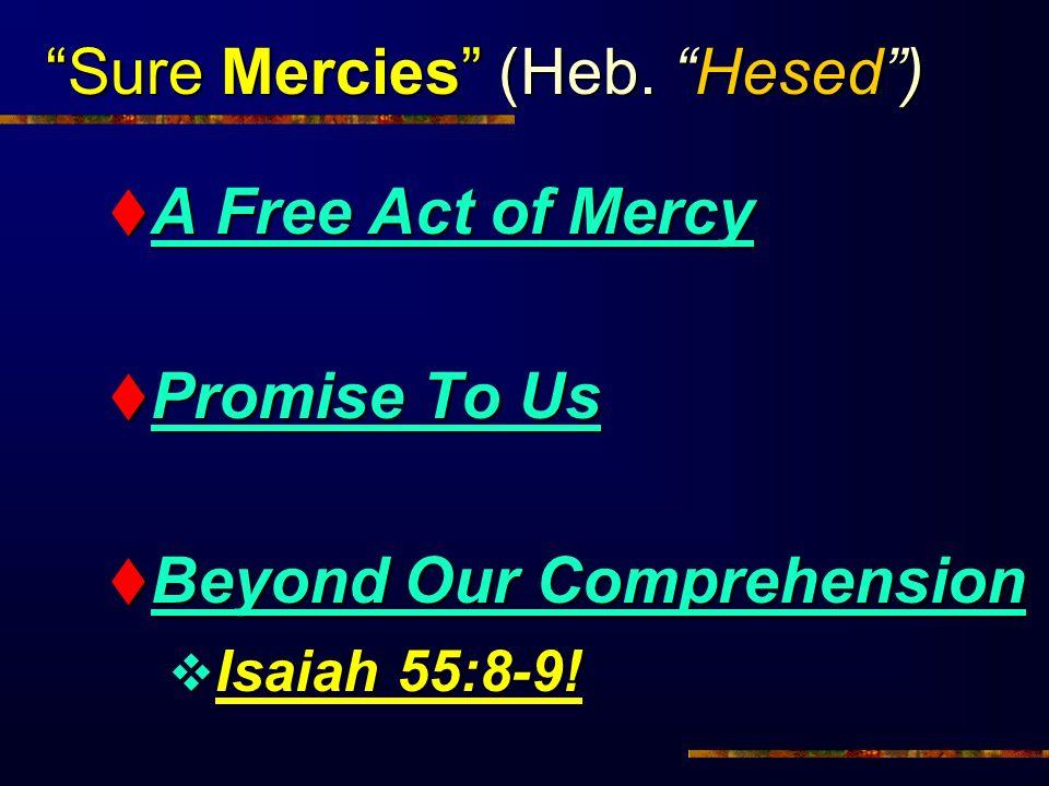 Sure Mercies (Heb. Hesed )