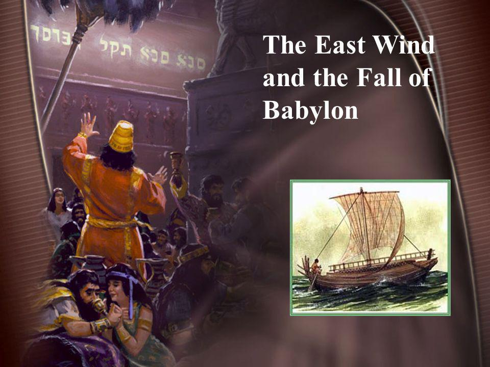 The East Wind and the Fall of Babylon