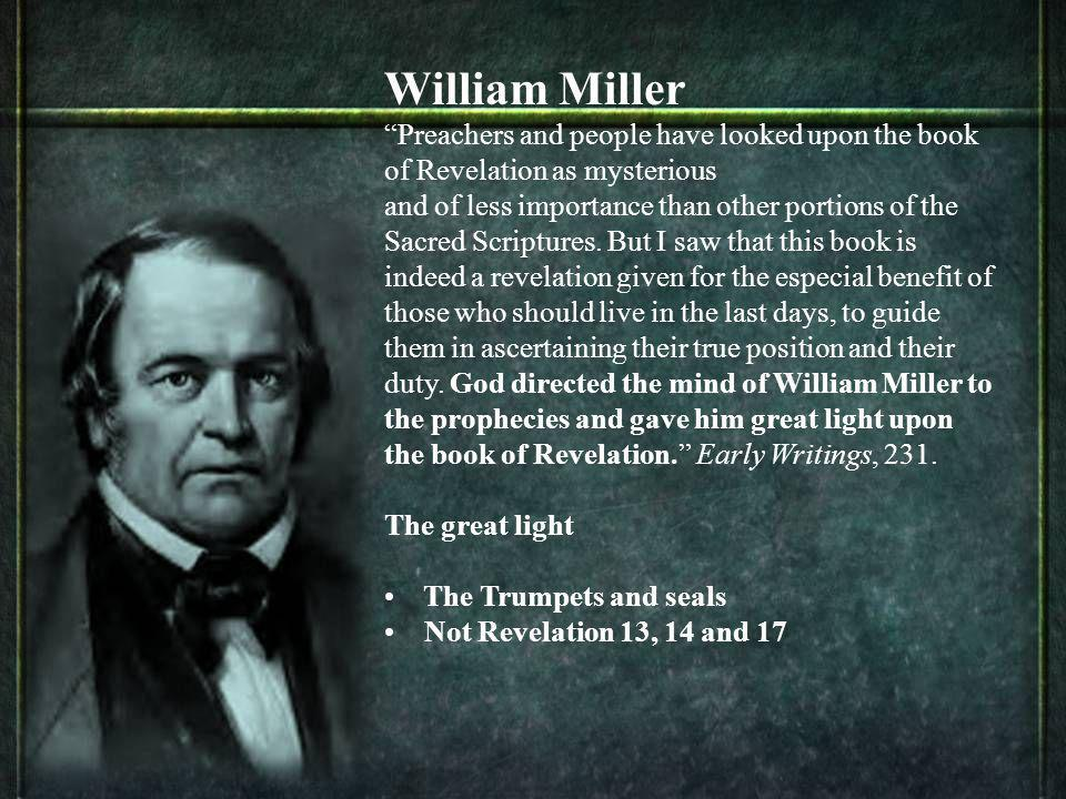 William Miller Preachers and people have looked upon the book of Revelation as mysterious.