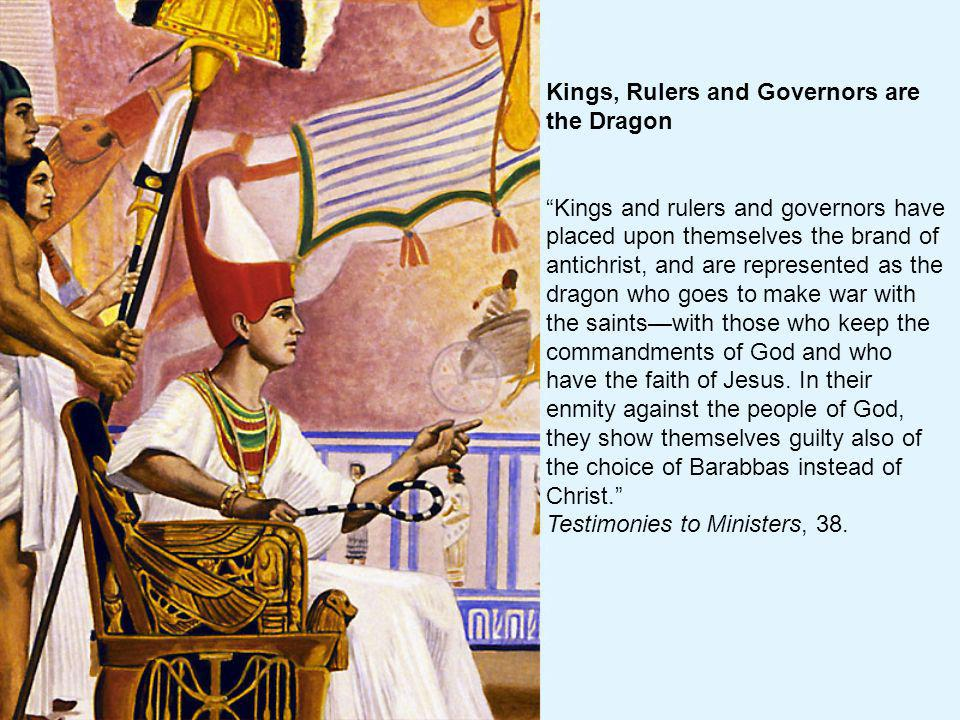 Kings, Rulers and Governors are the Dragon