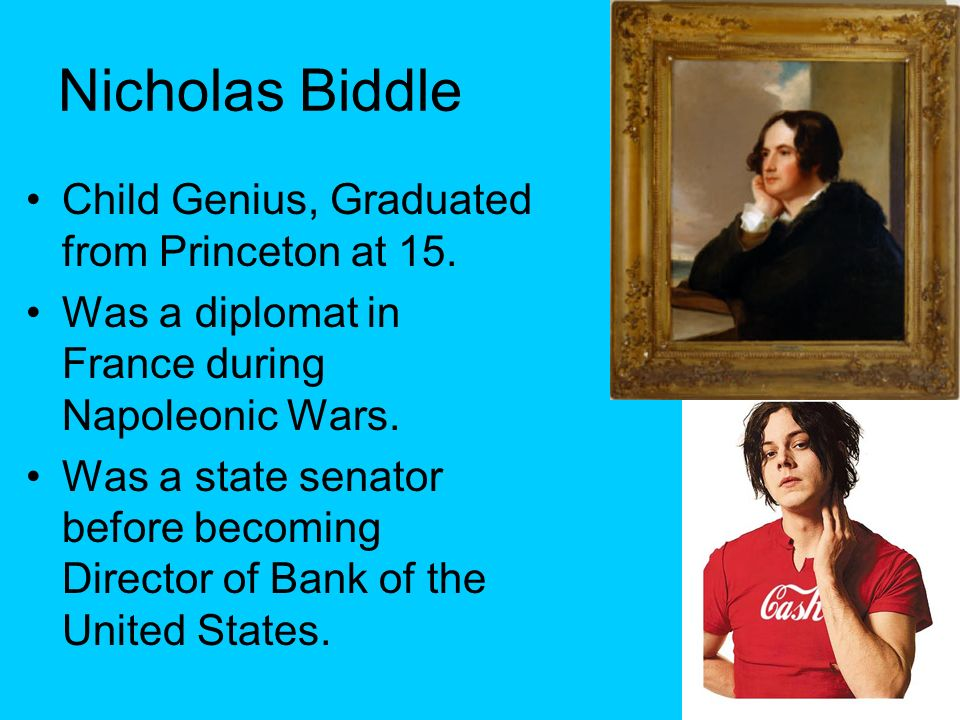 Nicholas Biddle Child Genius, Graduated from Princeton at 15.