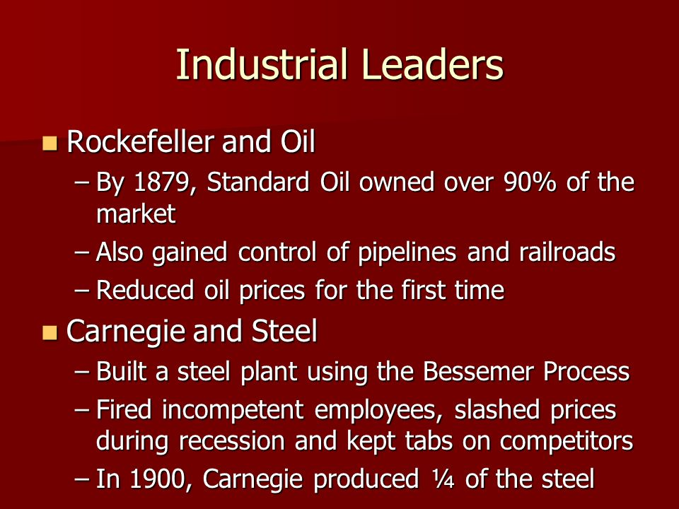 Industrial Leaders Rockefeller and Oil Carnegie and Steel