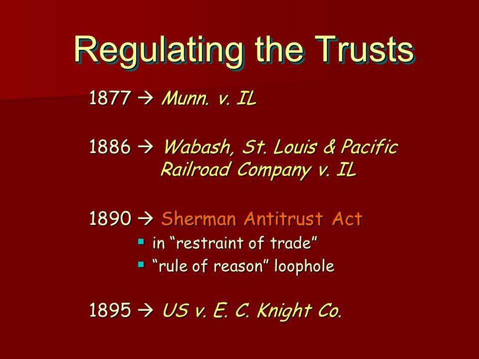Regulating the Trusts 1877  Munn. v. IL
