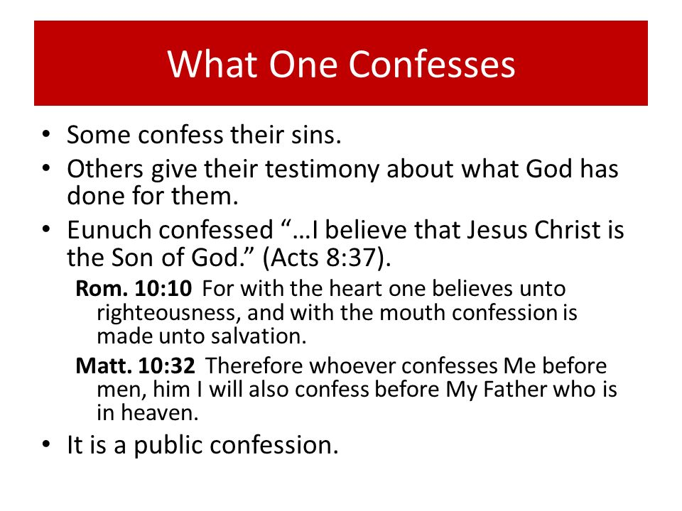 What One Confesses Some confess their sins.