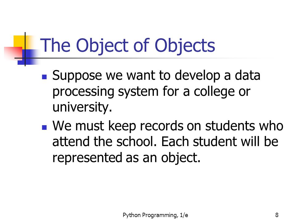 The Object of Objects Suppose we want to develop a data processing system for a college or university.