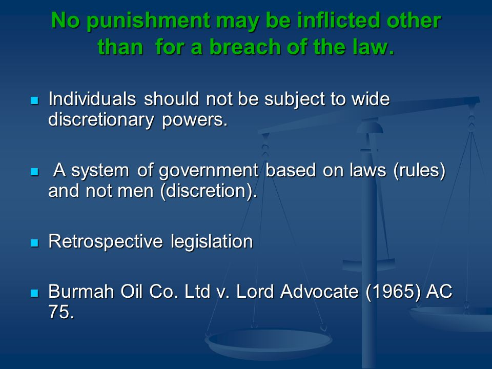 No punishment may be inflicted other than for a breach of the law.