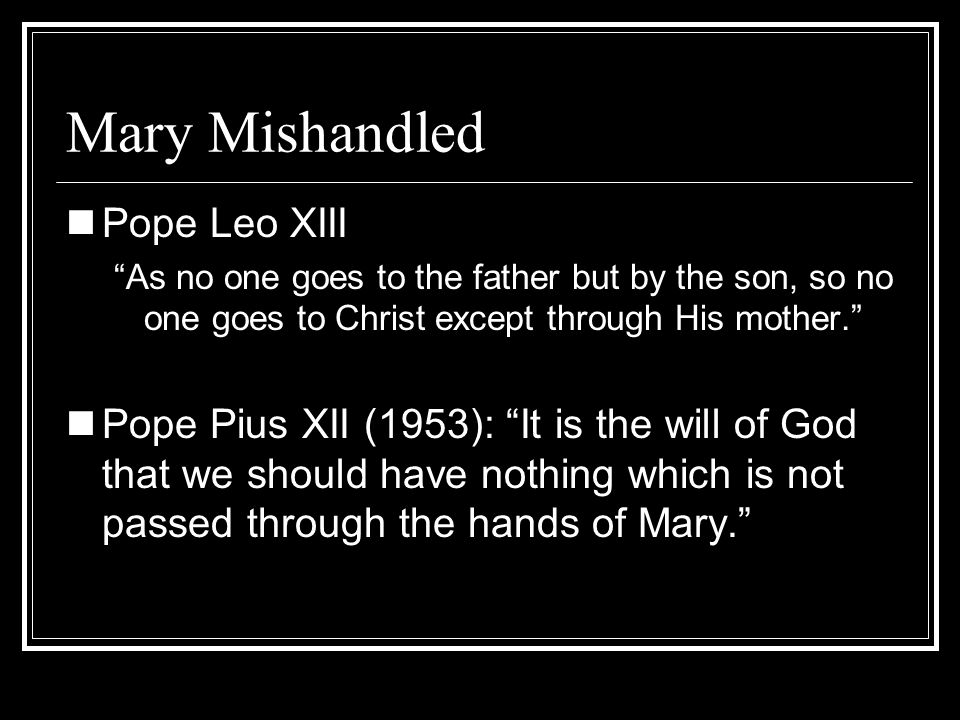 Mary Mishandled Pope Leo XIII