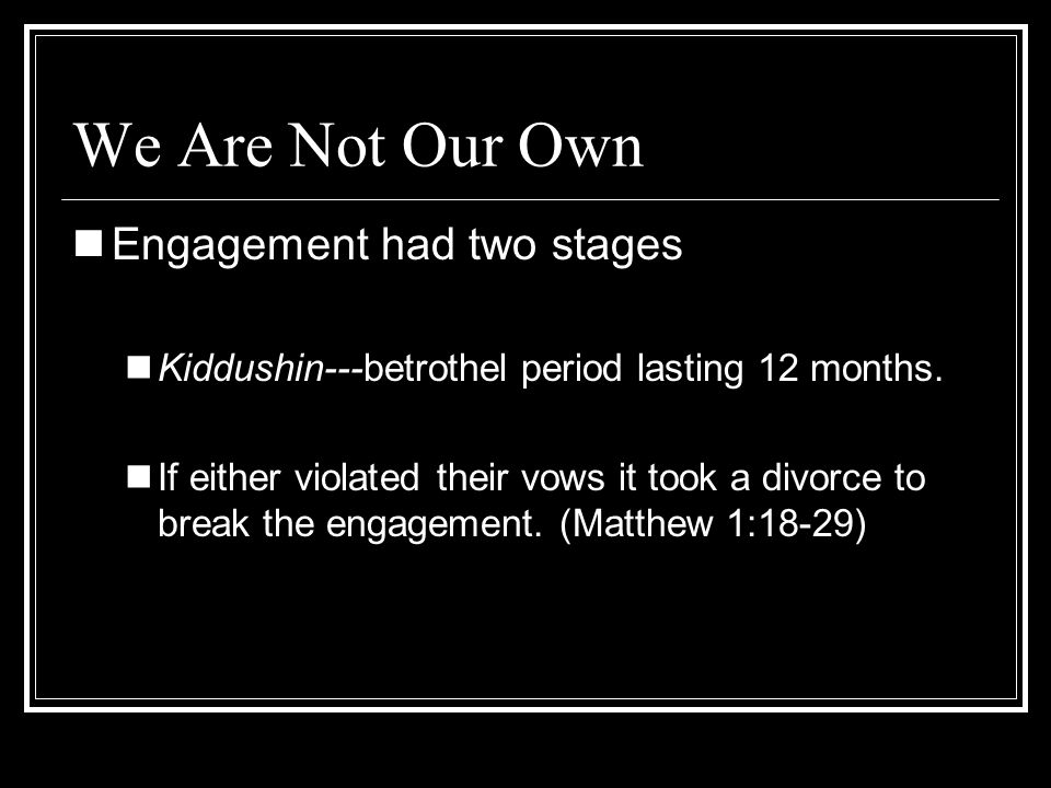 We Are Not Our Own Engagement had two stages
