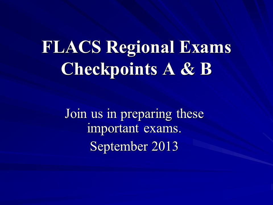 FLACS Regional Exams Checkpoints A & B