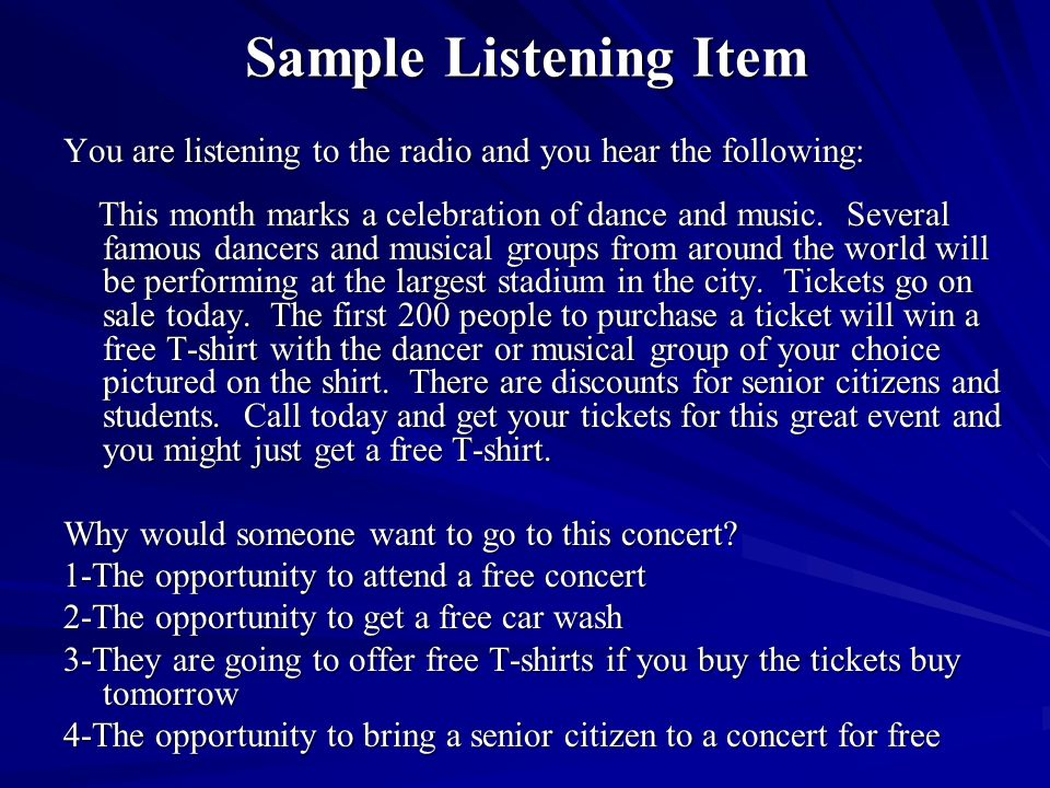 Sample Listening Item You are listening to the radio and you hear the following: