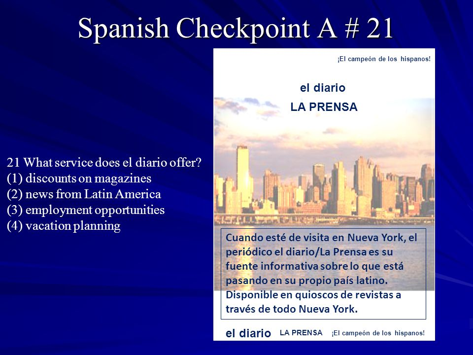 Spanish Checkpoint A # 21 21 What service does el diario offer