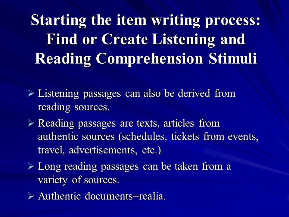 Starting the item writing process: Find or Create Listening and Reading Comprehension Stimuli