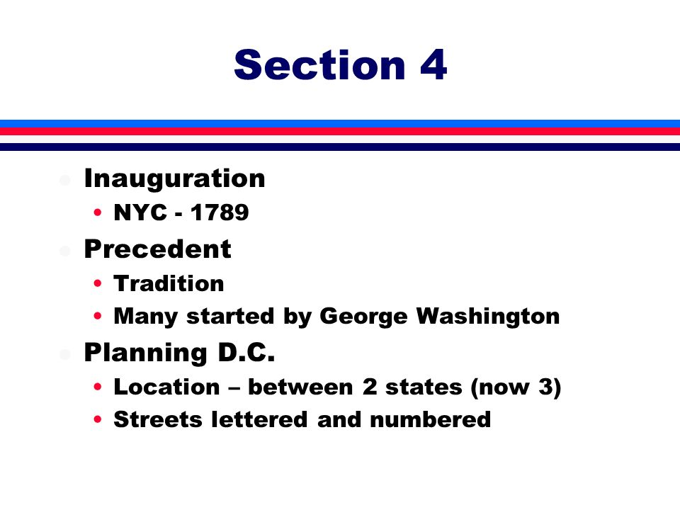 Section 4 Inauguration Precedent Planning D.C. NYC - 1789 Tradition