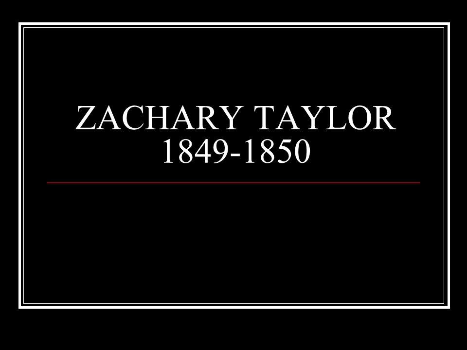ZACHARY TAYLOR 1849-1850