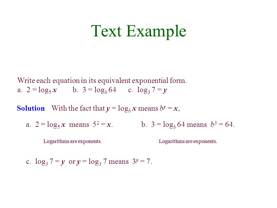 Text Example Write each equation in its equivalent exponential form.
