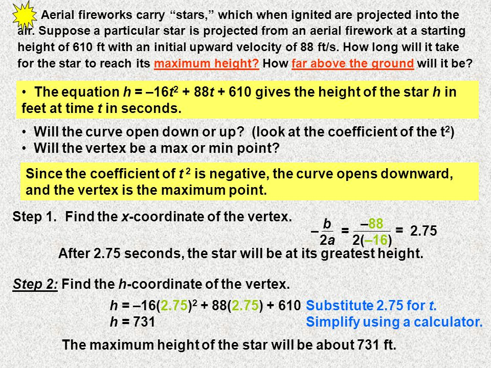 Will the curve open down or up (look at the coefficient of the t2)