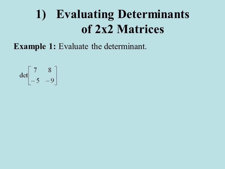 Evaluating Determinants of 2x2 Matrices
