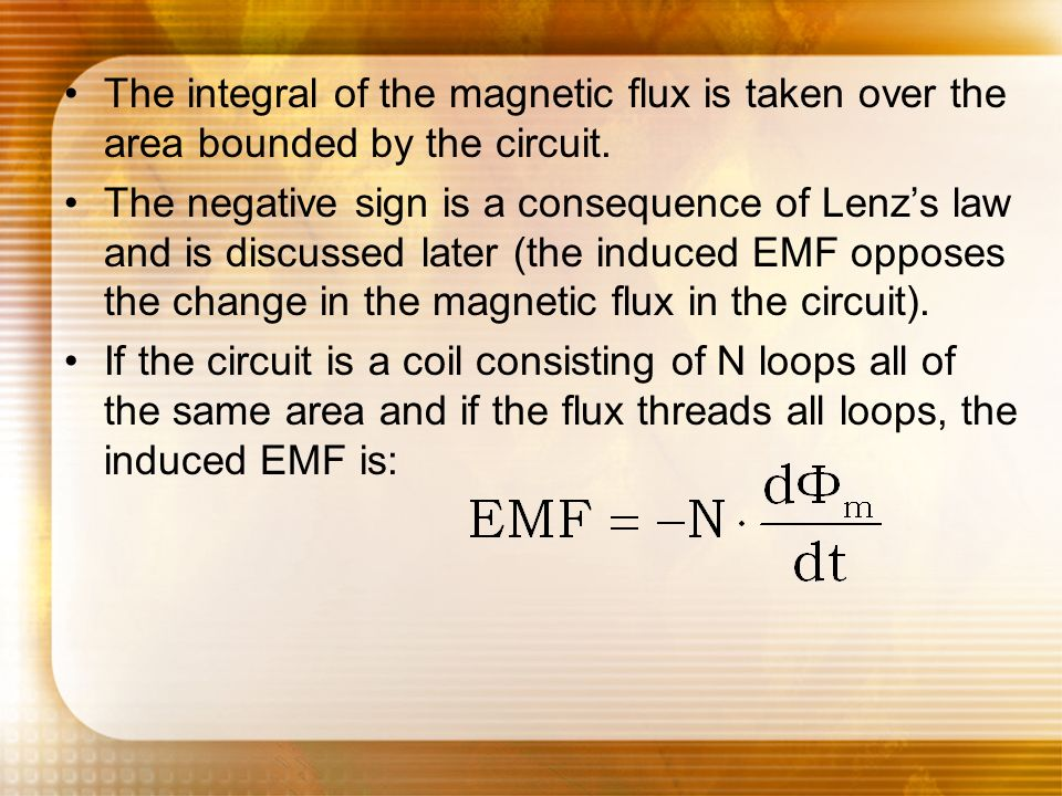 The integral of the magnetic flux is taken over the area bounded by the circuit.