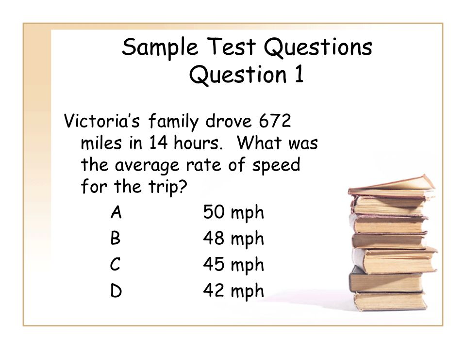 Sample Test Questions Question 1
