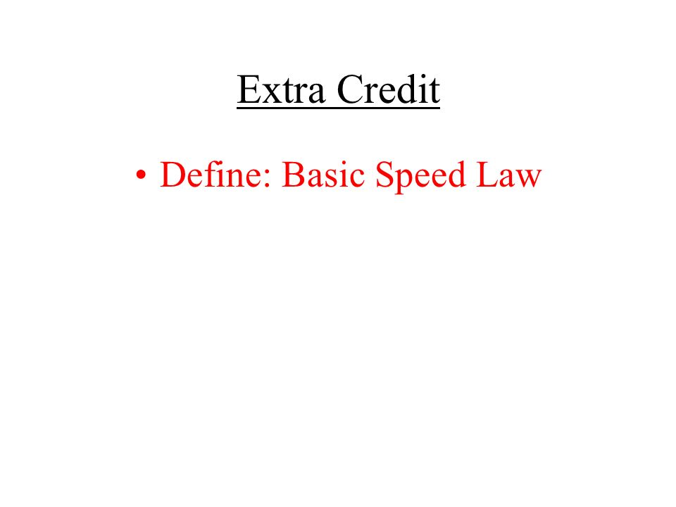 Define: Basic Speed Law