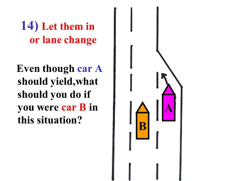 14) Let them in or lane change