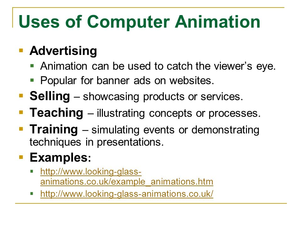 Uses of Computer Animation