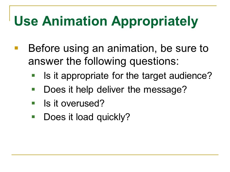 Use Animation Appropriately