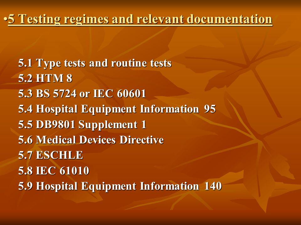 5 Testing regimes and relevant documentation