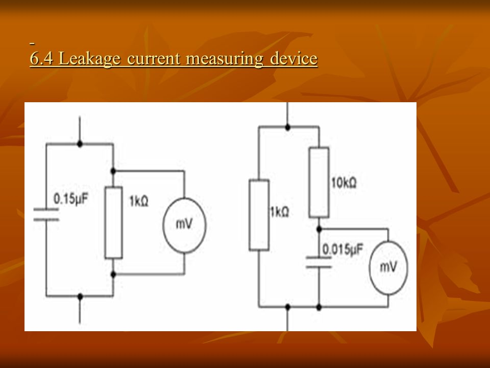 6.4 Leakage current measuring device