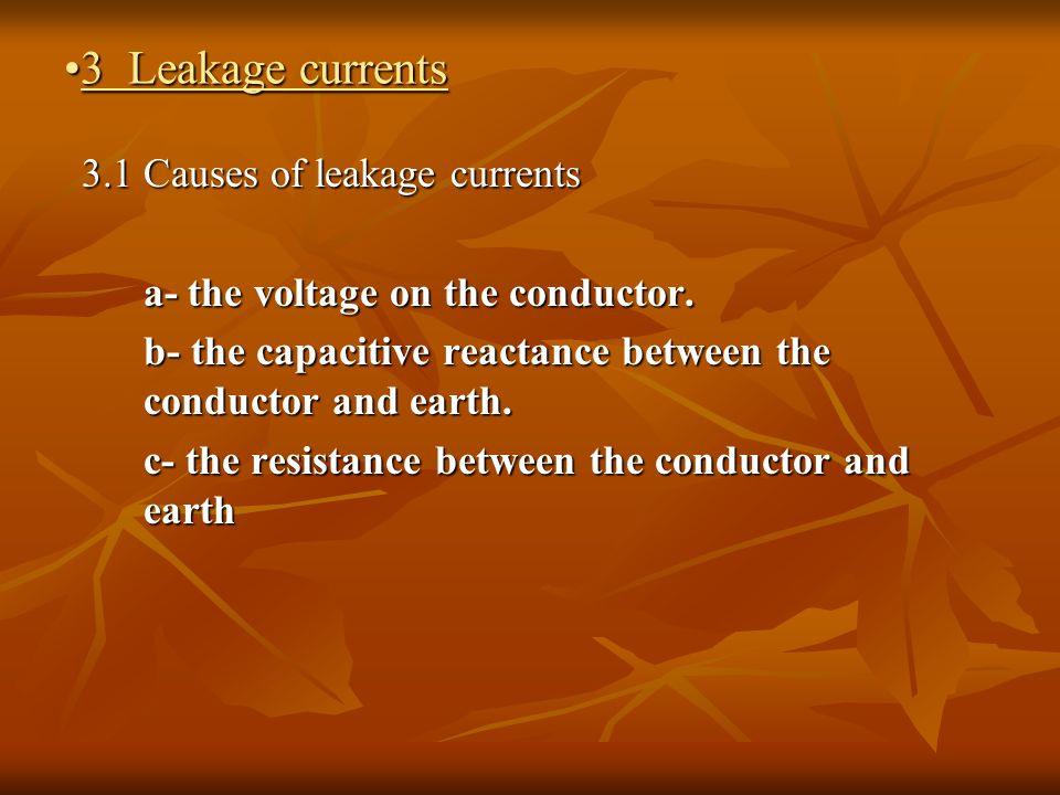 3 Leakage currents 3.1 Causes of leakage currents