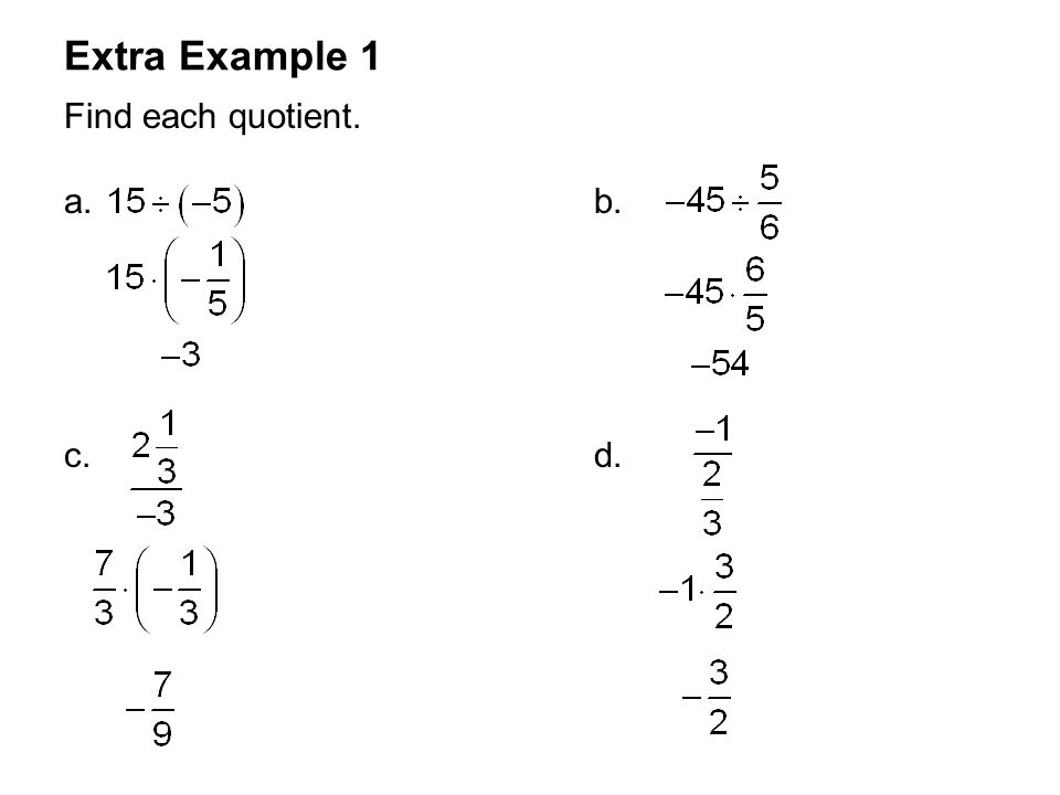 Extra Example 1 Find each quotient. a. b. c. d.