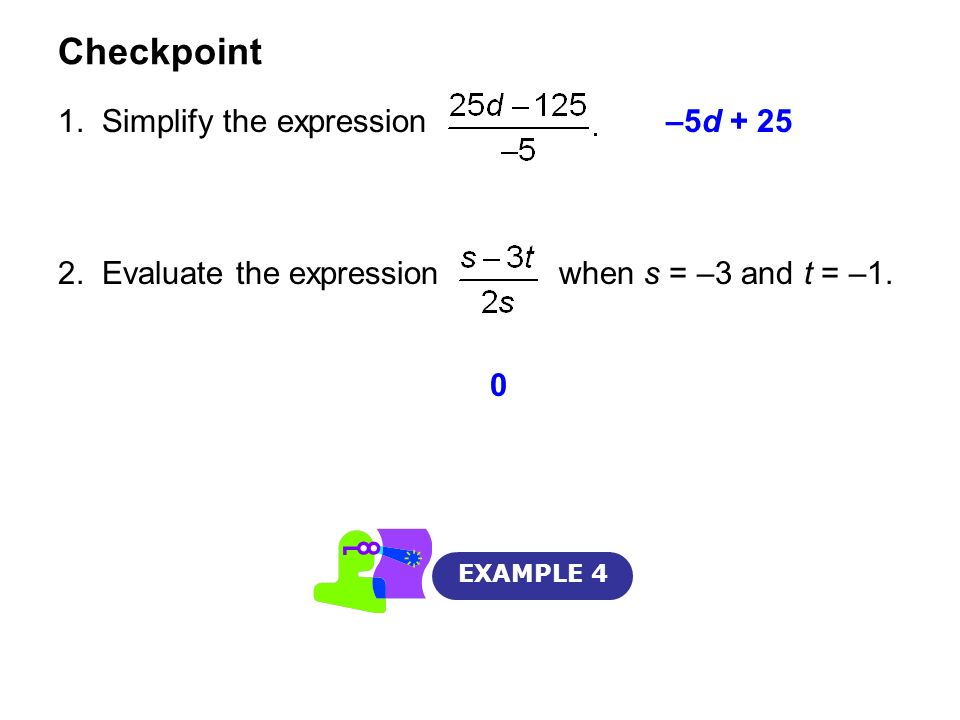 Checkpoint 1. Simplify the expression –5d + 25