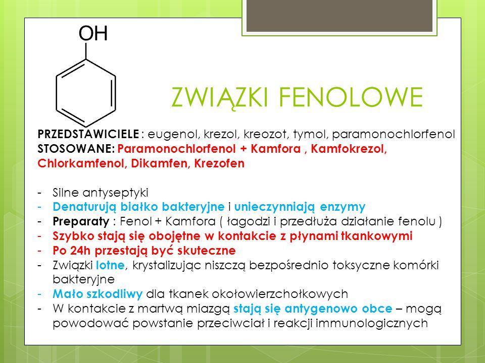ZWIĄZKI FENOLOWE PRZEDSTAWICIELE : eugenol, krezol, kreozot, tymol, paramonochlorfenol.