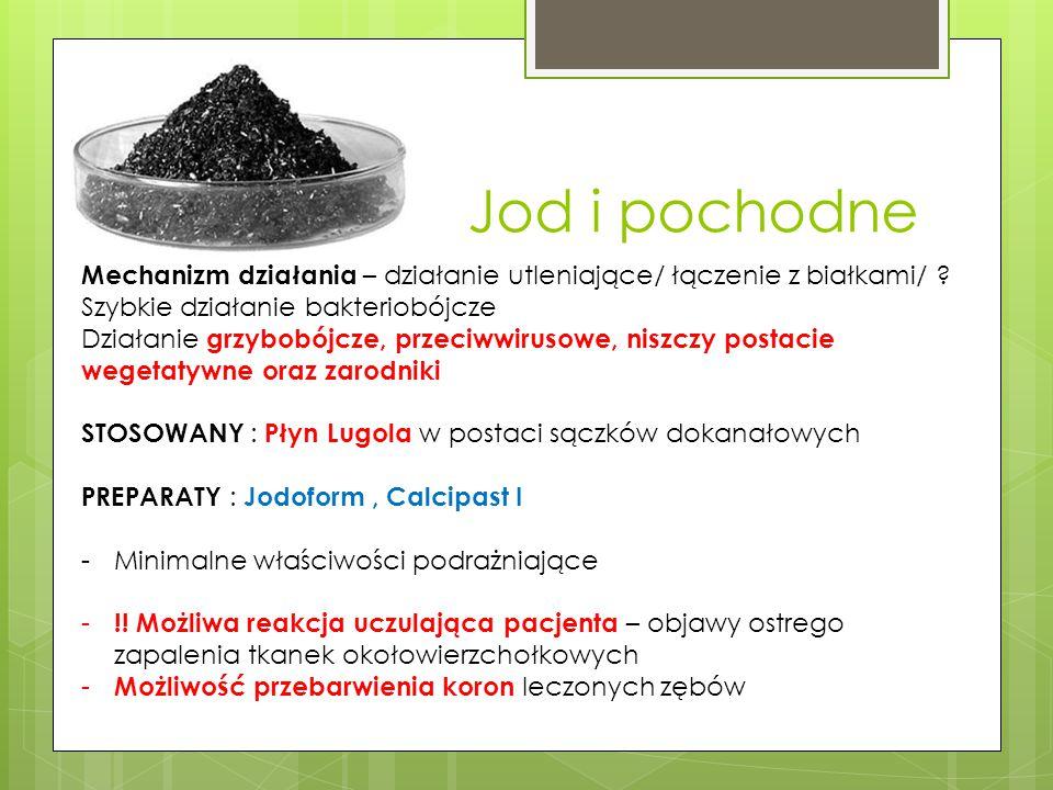Jod i pochodne Mechanizm działania – działanie utleniające/ łączenie z białkami/ Szybkie działanie bakteriobójcze.