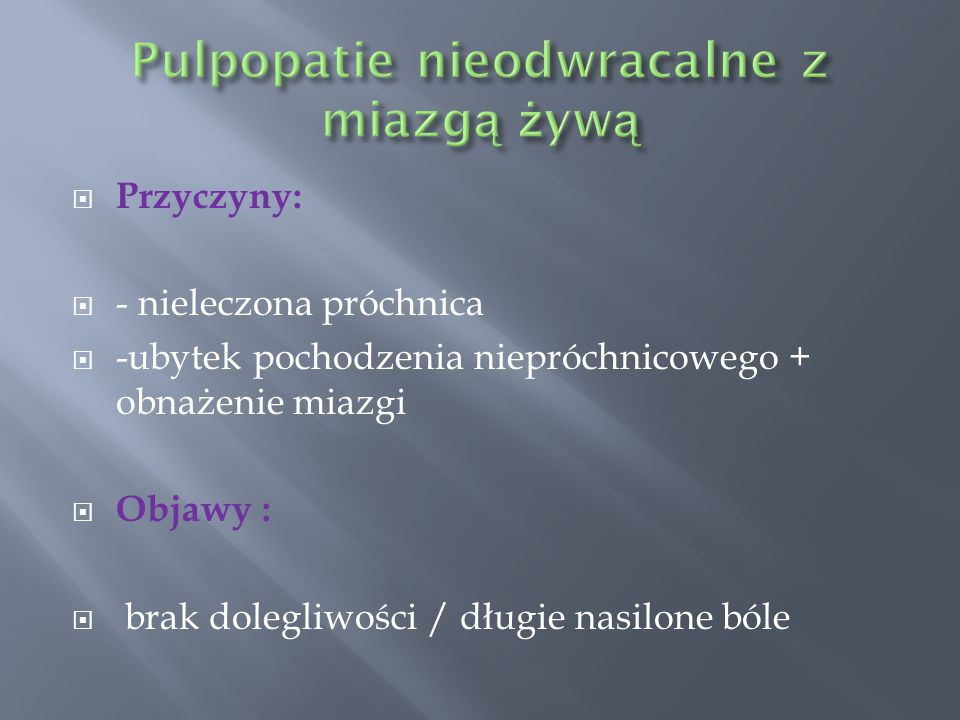 Pulpopatie nieodwracalne z miazgą żywą
