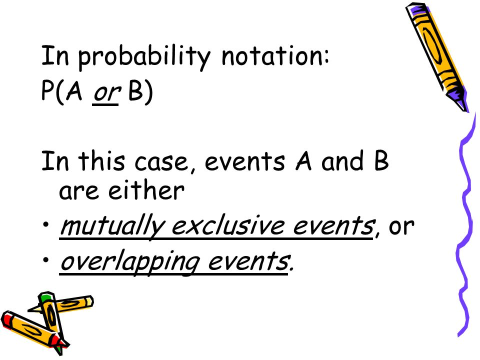 In probability notation: