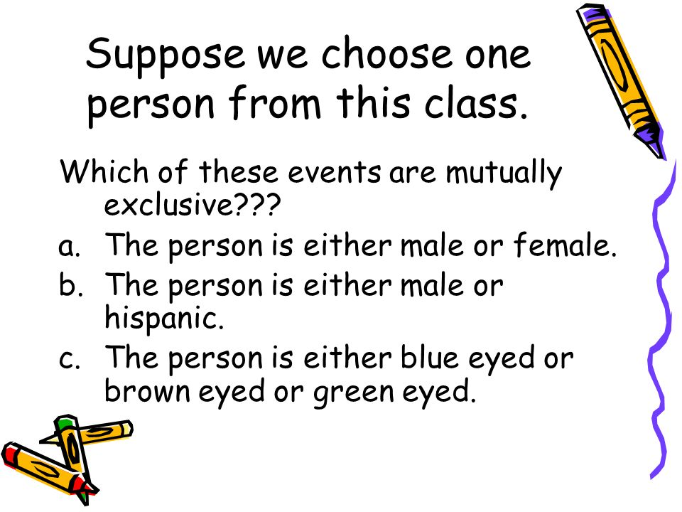 Suppose we choose one person from this class.