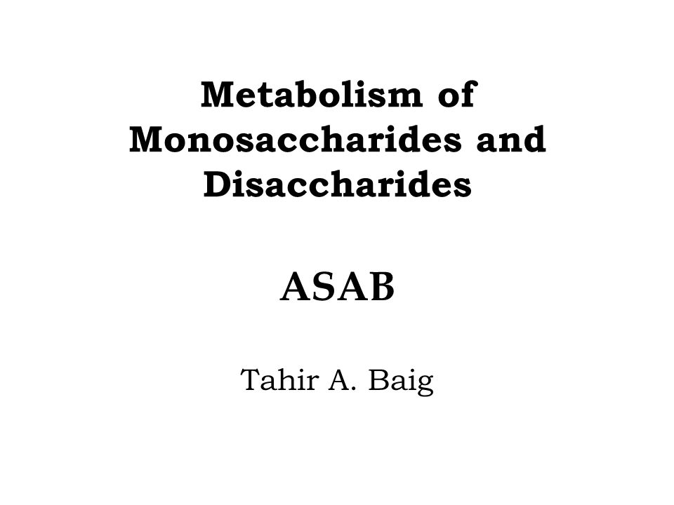 Metabolism of Monosaccharides and Disaccharides