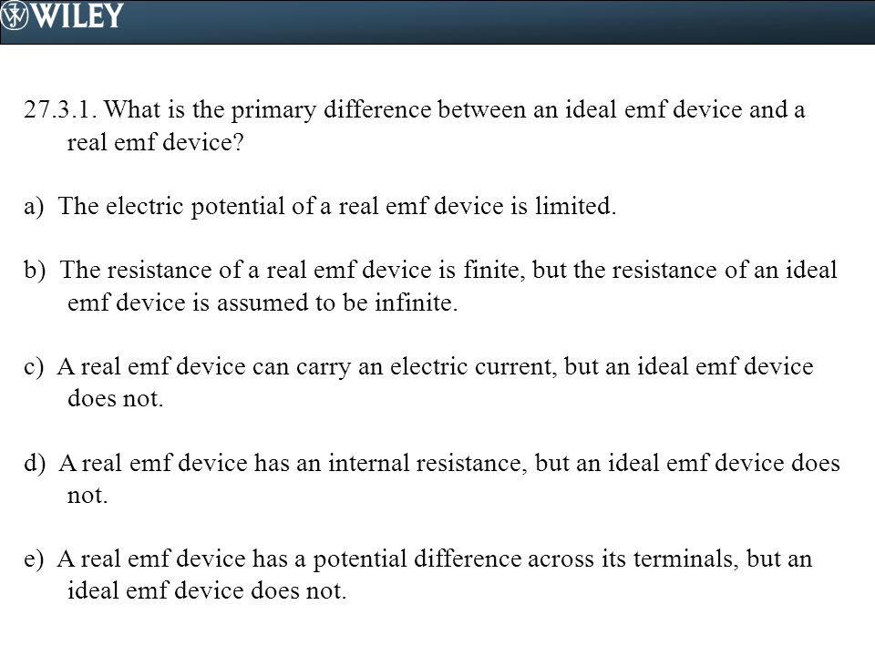 27.3.1. What is the primary difference between an ideal emf device and a real emf device