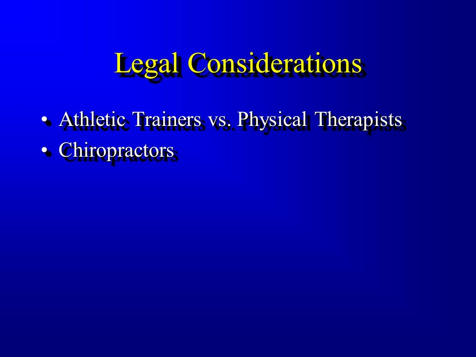 Legal Considerations Athletic Trainers vs. Physical Therapists