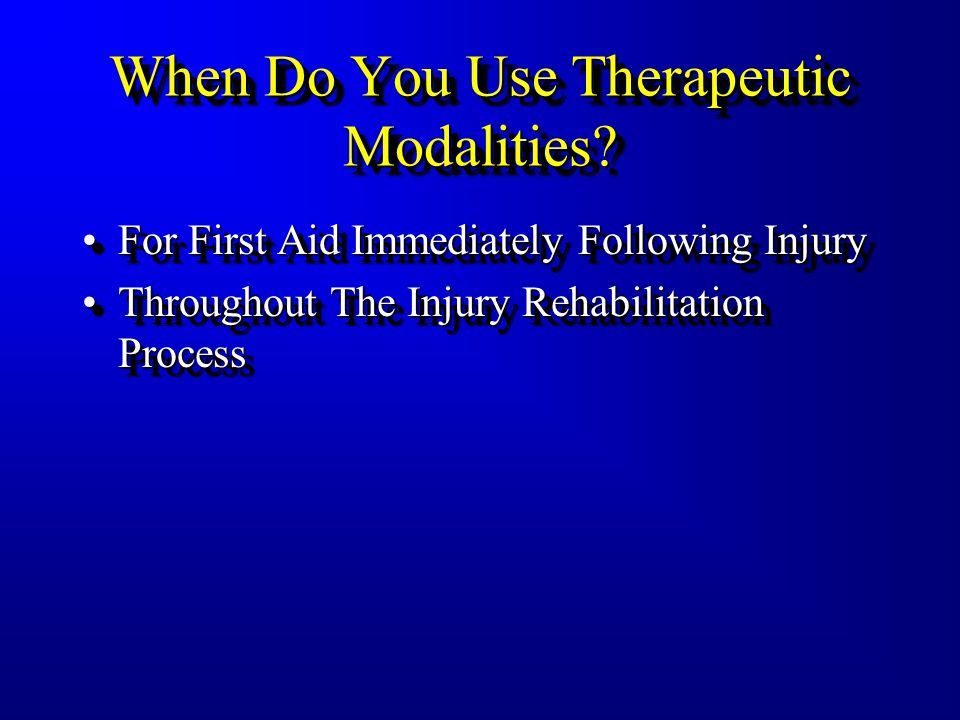 When Do You Use Therapeutic Modalities